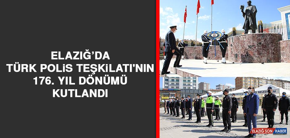 Elazığ'da Türk Polis Teşkilatı'nın 176. Yıl Dönümü Kutlandı