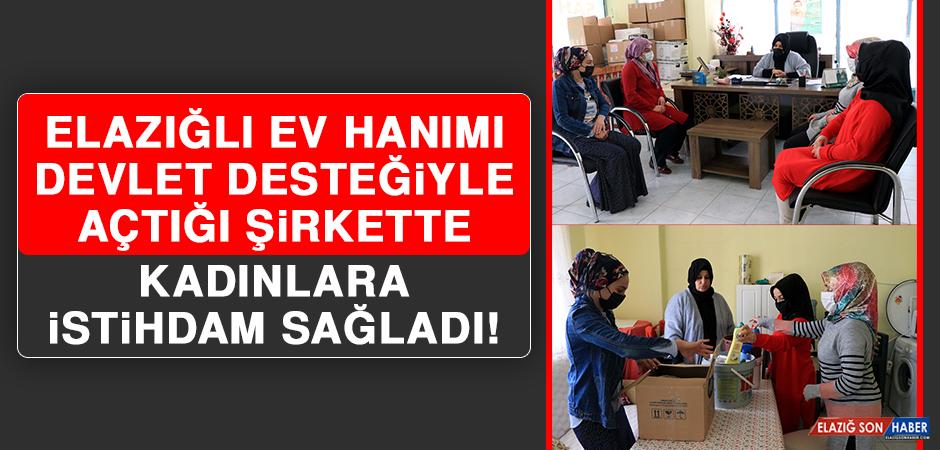 Elazığlı Ev Hanımı, Devlet Desteğiyle Açtığı Şirkette Kadınlara İstihdam Sağladı