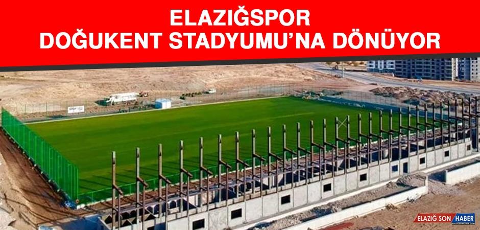 Elazığspor, Doğukent Stadyumu'na Dönüyor