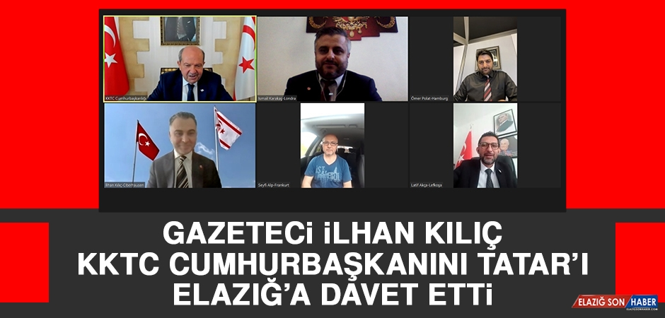 Gazeteci İlhan Kılıç KKTC Cumhurbaşkanını Tatar'ı Elazığ'a Davet Etti