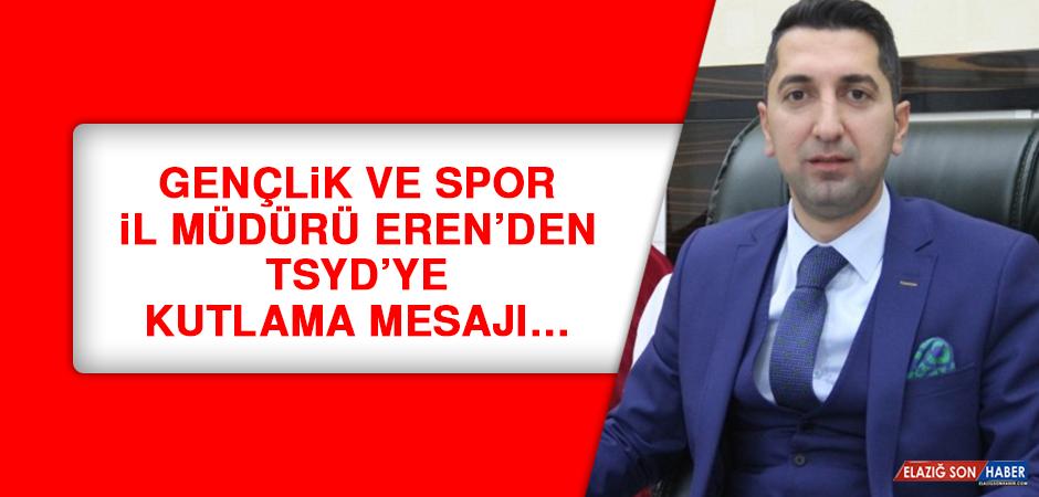 Gençlik ve Spor İl Müdürü Eren'den TSYD'ye kutlama mesajı…