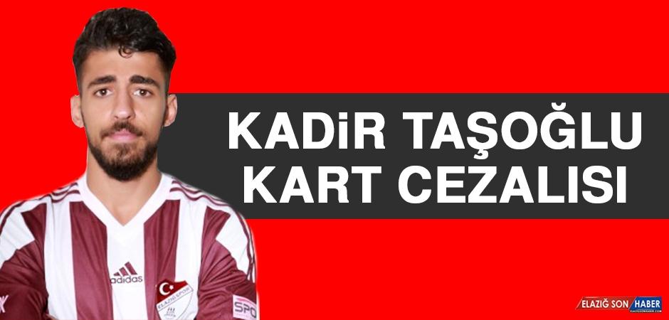 Kadir Taşoğlu, Kart Cezalısı