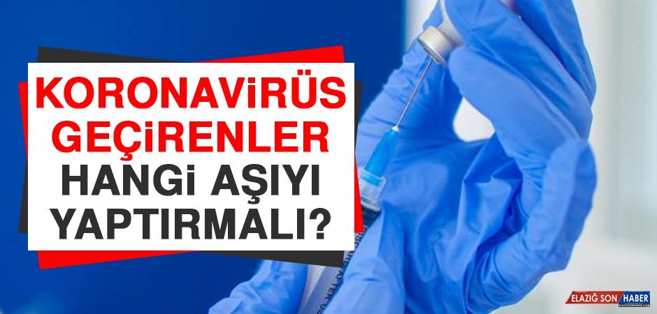 Koronavirüs Geçirenler Hangi Aşıyı Yaptırmalı?