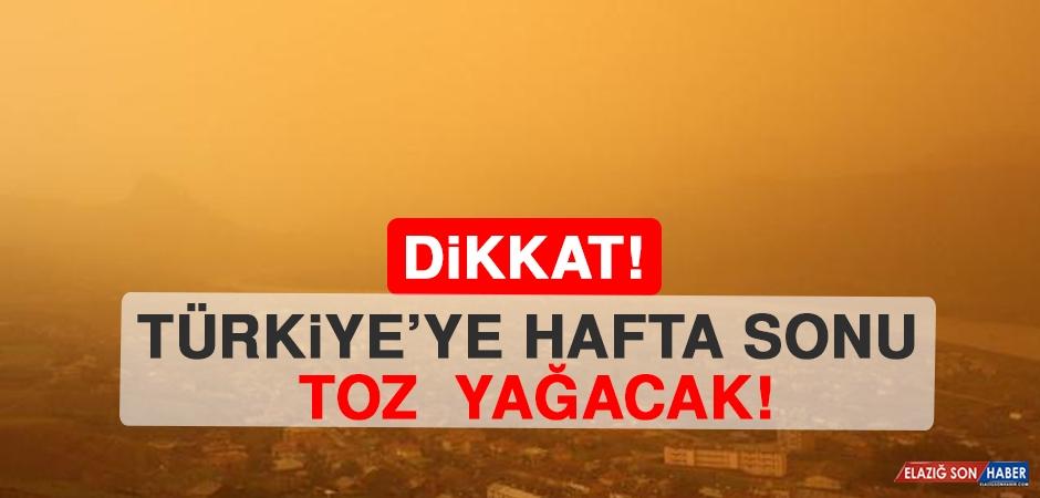 Meteoroloji Uyardı! Hafta Sonu Toz Yağacak!