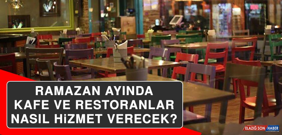 Ramazan Ayında Kafe ve Restoranlar Nasıl Hizmet Verecek?