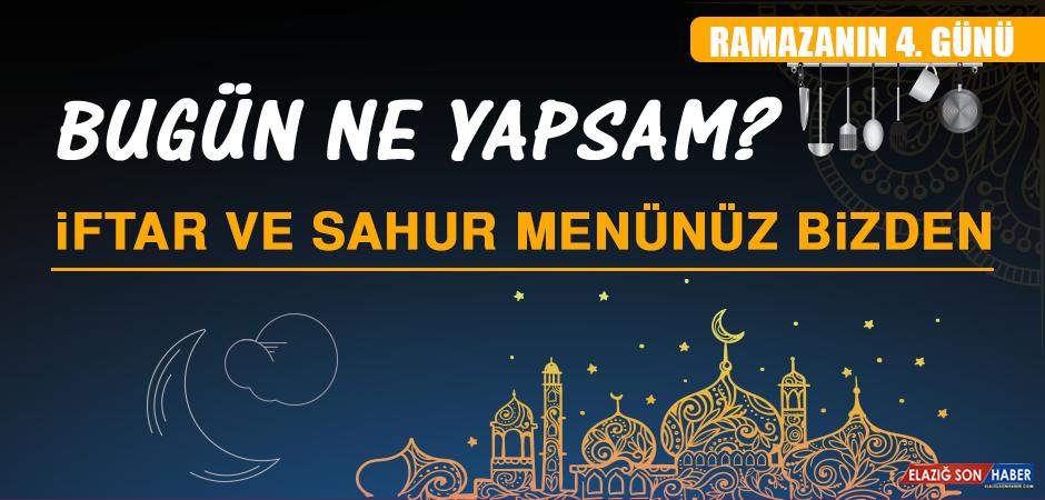 Ramazanın Dördüncü Gününde Elazığlılara Özel Menü
