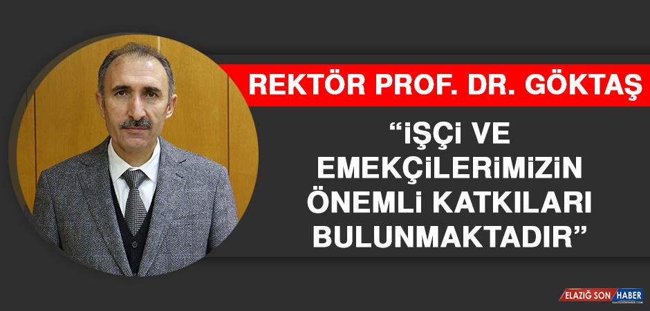 Rektör Prof. Dr. Göktaş, 1 Mayıs Emek ve Dayanışma Günü'nü Kutladı