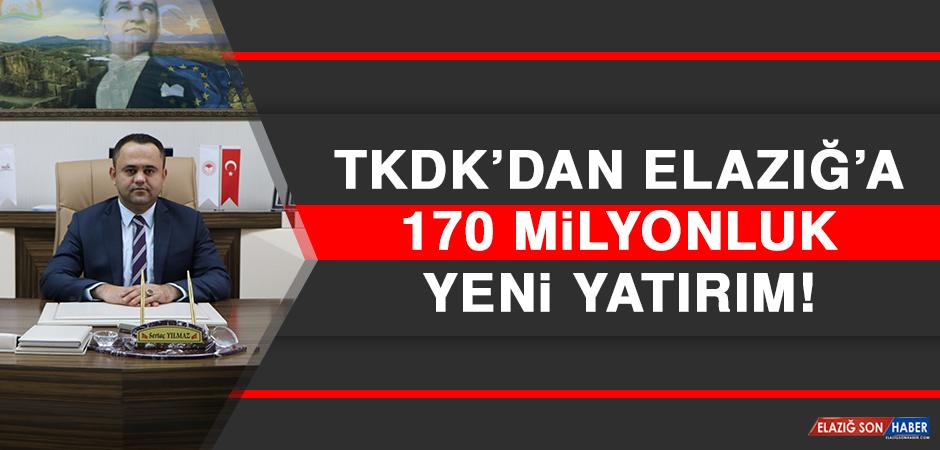 TKDK'dan Elazığ'a 170 Milyonluk Yeni Yatırım!