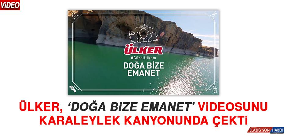 Ülker, 'Doğa Bize Emanet' Videosunu Karaleylek Kanyonunda Çekti