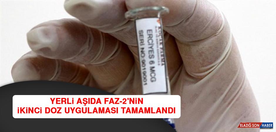 Yerli Aşıda Faz-2'nin İkinci Doz Uygulaması Tamamlandı