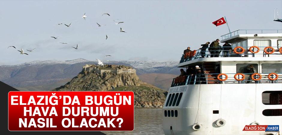 12 Mayıs'ta Elazığ'da Hava Durumu Nasıl Olacak?