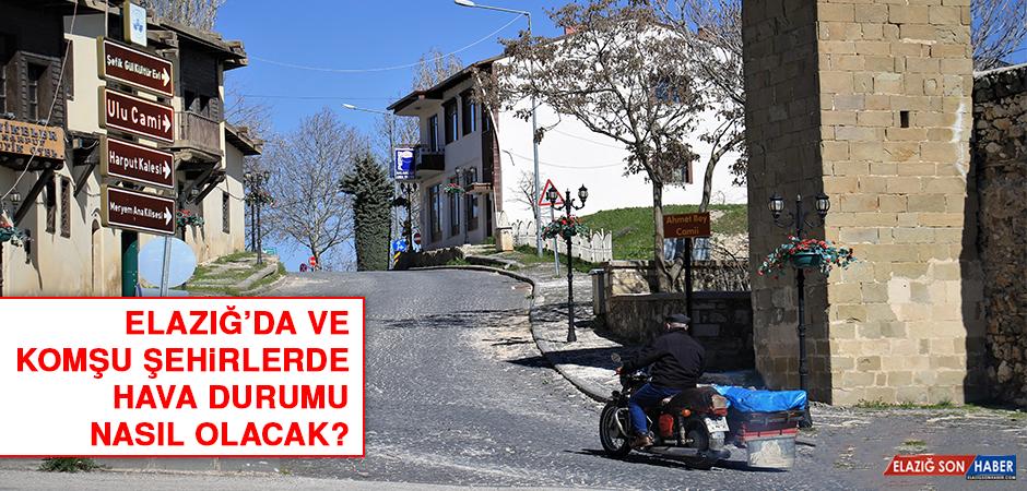 16 Mayıs'ta Elazığ'da Hava Durumu Nasıl Olacak?