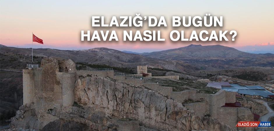 4 Mayıs'ta Elazığ'da Hava Durumu Nasıl Olacak?