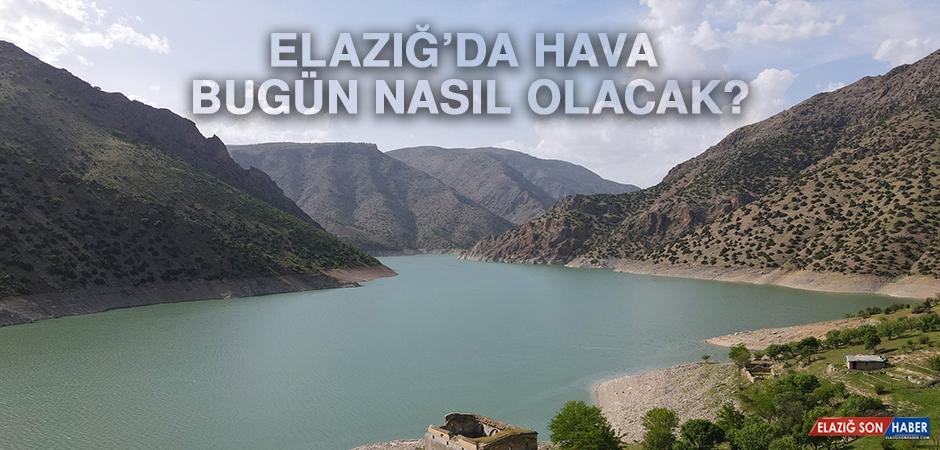5 Mayıs'ta Elazığ'da Hava Durumu Nasıl Olacak?