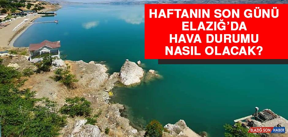 9 Mayıs'ta Elazığ'da Hava Durumu Nasıl Olacak?