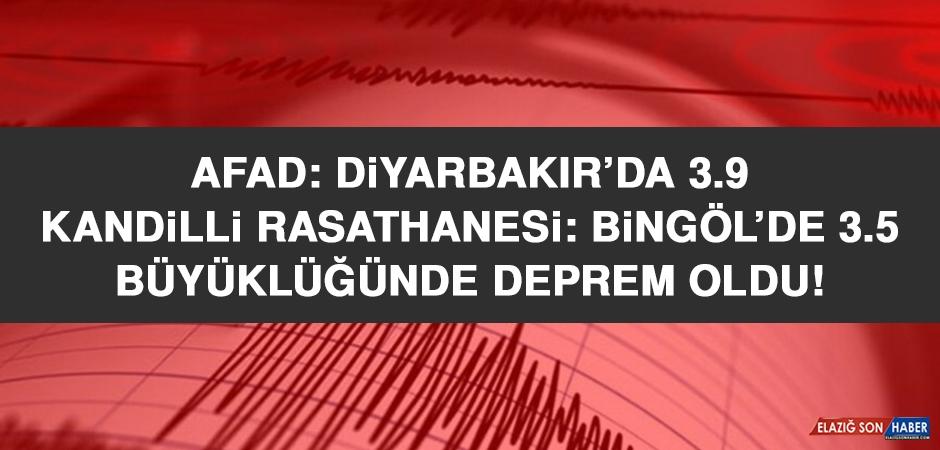 AFAD: Diyarbakır'da, Kandilli Rasathanesi: Bingöl'de Deprem Oldu