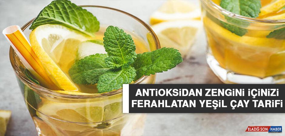 Antioksidan Zengini İçinizi Ferahlatan Yeşil Çay Tarifi