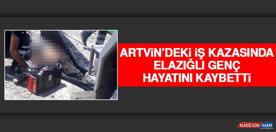 Artvin'deki İş Kazasında Elazığlı Genç Hayatını Kaybetti