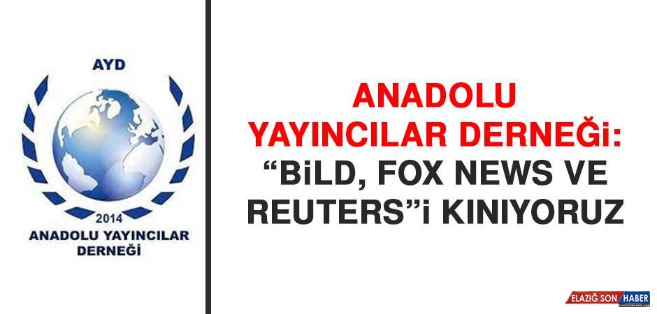 "AYD: ""Bild, FOX News ve Reuters""i Kınıyoruz"