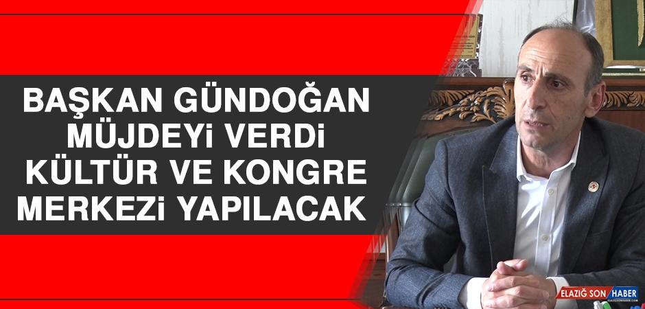 Başkan Gündoğan Müjdeyi Verdi; Kültür ve Kongre Merkezi Yapılacak