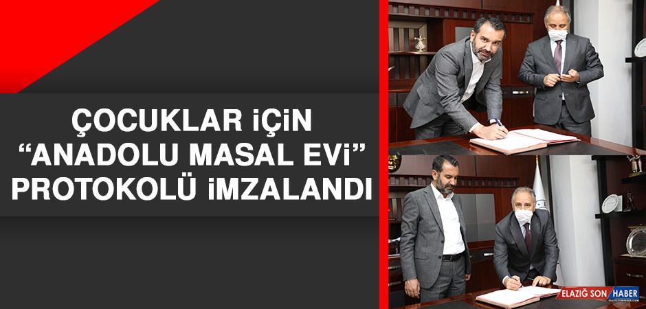 """Çocuklar İçin """"Anadolu Masal Evi"""" Protokolü İmzalandı"""
