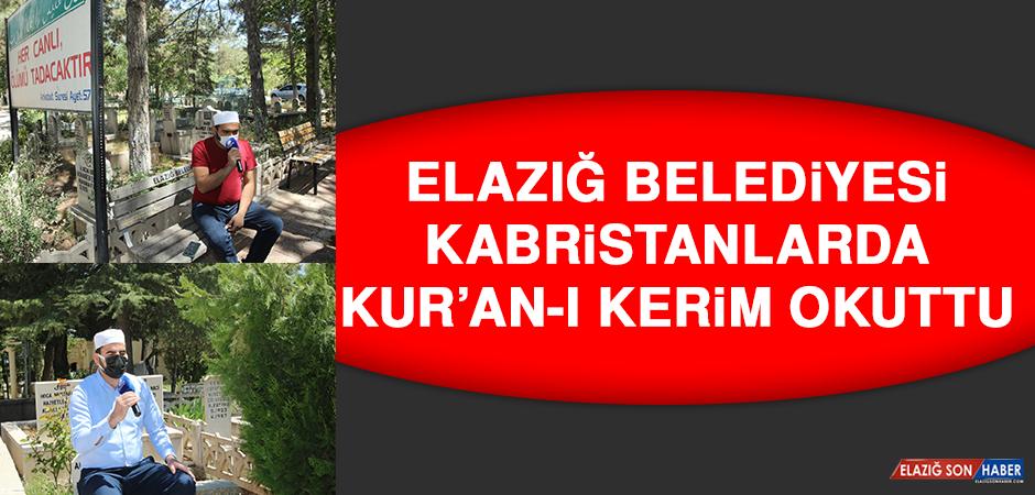Elazığ Belediyesi Kabristanlarda Kur'an-ı Kerim Okuttu