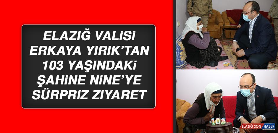 Elazığ Valisi Erkaya Yırık'tan 103 Yaşındaki Şahine Nine'ye Sürpriz Ziyaret