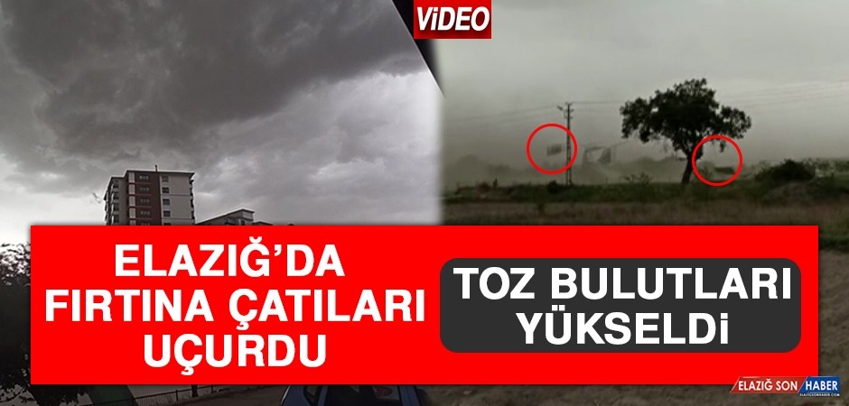 Elazığ'da Fırtına Çatıları Uçurdu