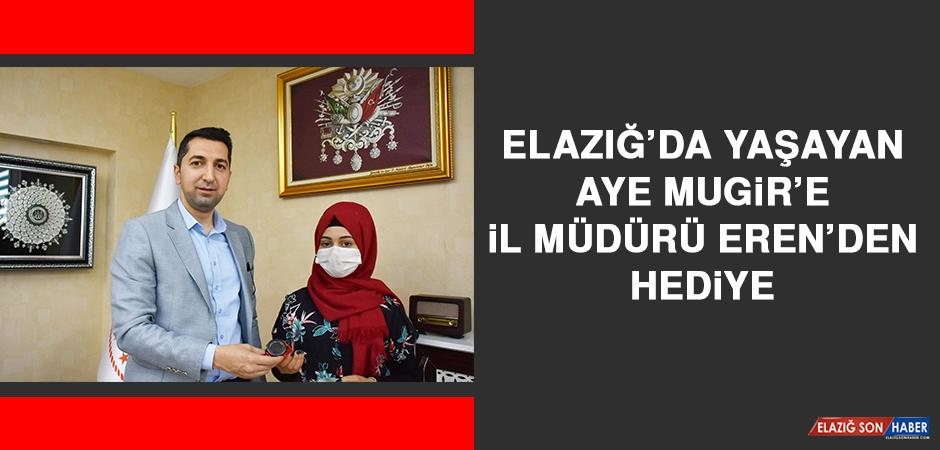 Elazığ'da Yaşayan Aye Mugir'e İl Müdürü Eren'den Hediye