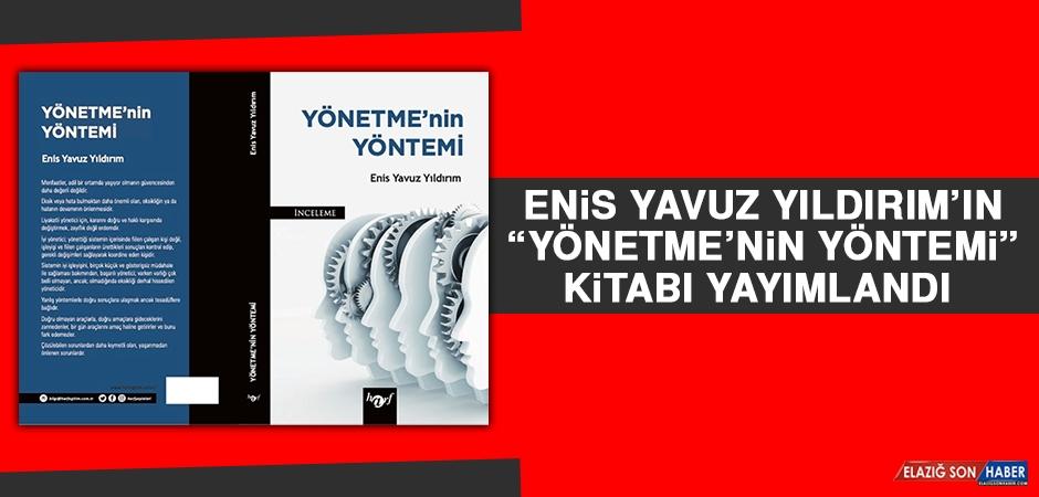 """Enis Yavuz Yıldırım'ın """"Yönetme'nin Yöntemi"""" Kitabı Yayımlandı"""