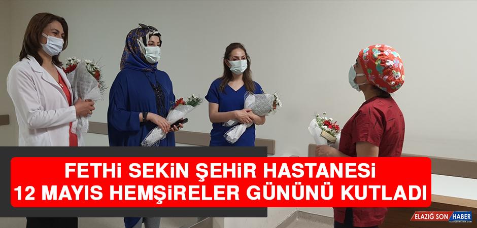 Fethi Sekin Şehir Hastanesi 12 Mayıs Hemşireler Gününü Kutladı