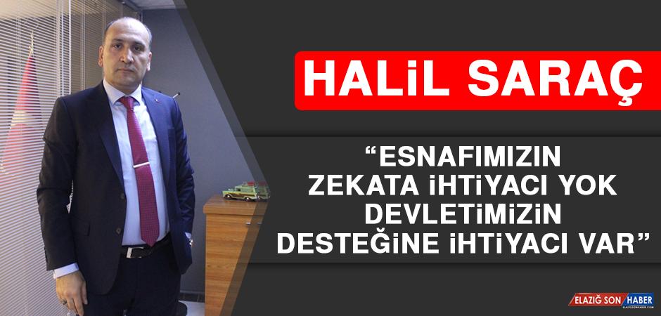 """Halil Saraç, """"Esnafımızın, Zekata İhtiyacı Yok Devletimizin Desteğine İhtiyacı Var"""""""
