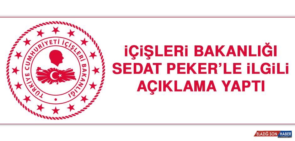İçişleri Bakanlığı Sedat Peker'le İlgili Açıklama Yaptı