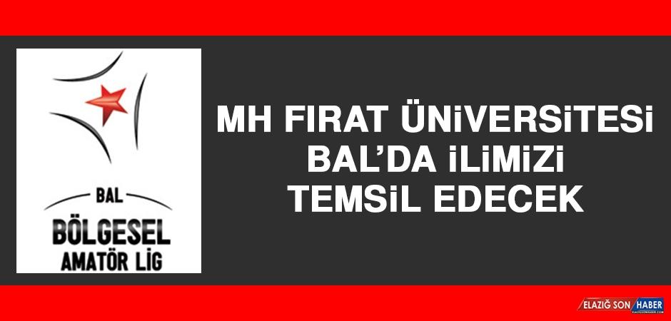 MH Fırat Üniversitesi BAL'da İlimizi Temsil Edecek