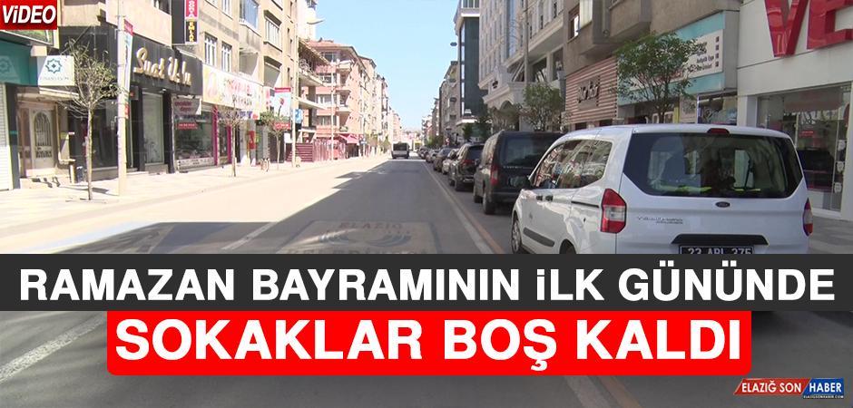 Ramazan Bayramının İlk Gününde Sokaklar Boş Kaldı