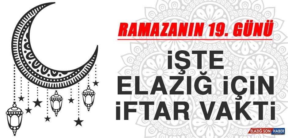 Ramazanın On Dokuzuncu Gününde Elazığ'da İftar Vakti Saat Kaçta?