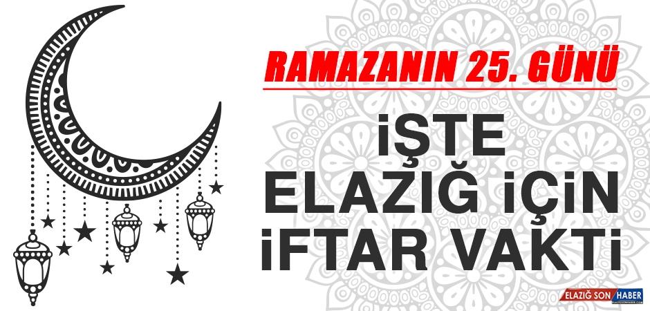 Ramazanın Yirmi Beşinci Gününde Elazığ'da İftar Vakti Saat Kaçta?
