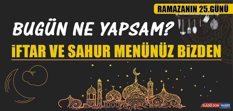 Ramazanın Yirmi Beşinci Gününde Elazığlılara Özel Yemek Menüsü