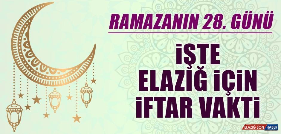 Ramazanın Yirmi Sekizinci Gününde Elazığ'da İftar Vakti Saat Kaçta?