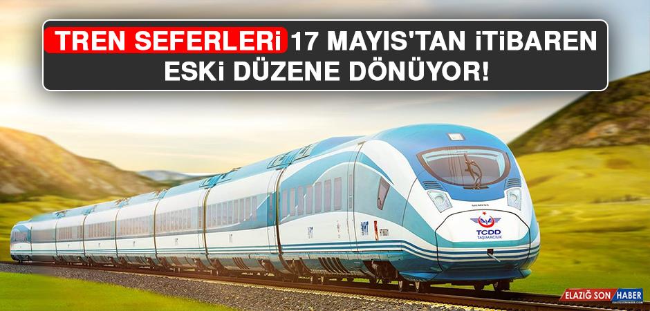 Tren Seferleri 17 Mayıs'tan İtibaren Eski Düzene Dönüyor