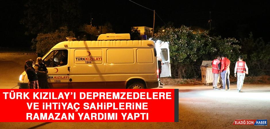 Türk Kızılay'ı Depremzedelere ve İhtiyaç Sahiplerine Ramazan Yardımı Yaptı