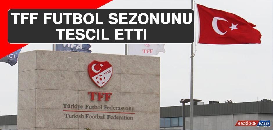 TFF, Futbol Sezonunu Tescil Etti
