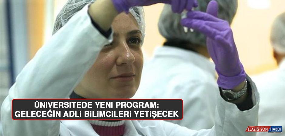 Üniversitede yeni program: Geleceğin adli bilimcileri yetişecek