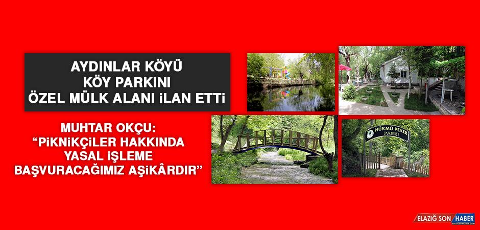 Aydınlar Köyü, Köy Parkını Özel Mülk Alanı İlan Etti