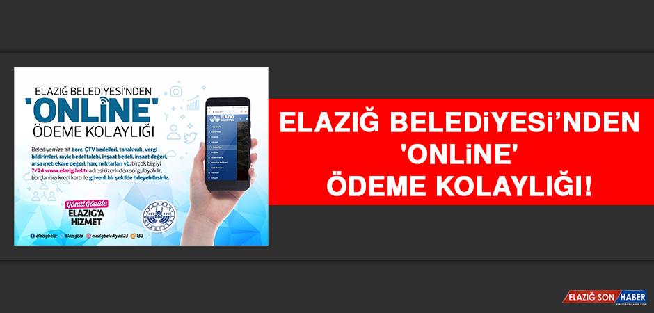 Elazığ Belediyesi'nden 'Online' Ödeme Kolaylığı