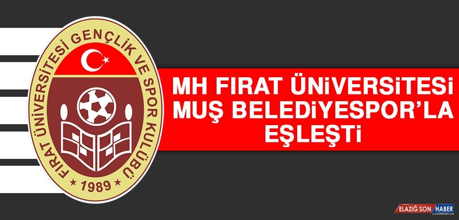 MH Fırat Üniversitesi, Muş Belediyespor'la Eşleşti