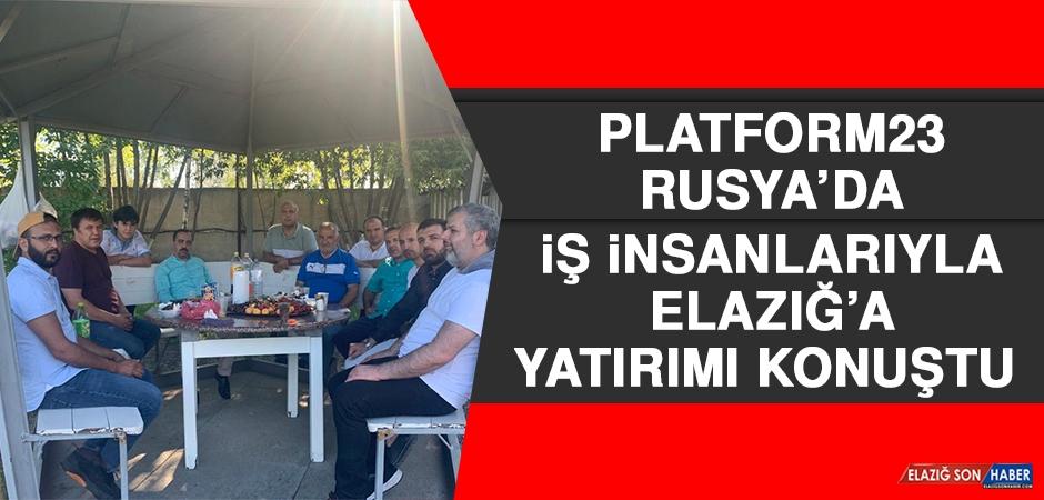 Platform23, Rusya'da İş İnsanlarıyla Elazığ'a Yatırımı Konuştu