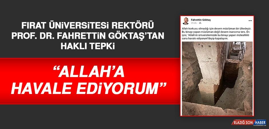 """Rektör Göktaş'tan Haklı Tepki! """"Allah'a Havale Ediyorum"""""""
