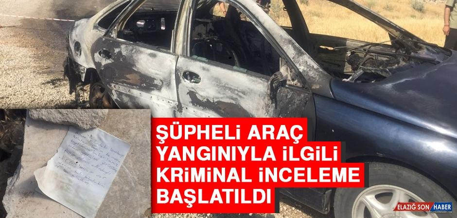 Şüpheli Araç Yangınıyla İlgili Kriminal İnceleme Başlatıldı
