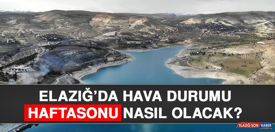31 Temmuz'da Elazığ'da Hava Durumu Nasıl Olacak?